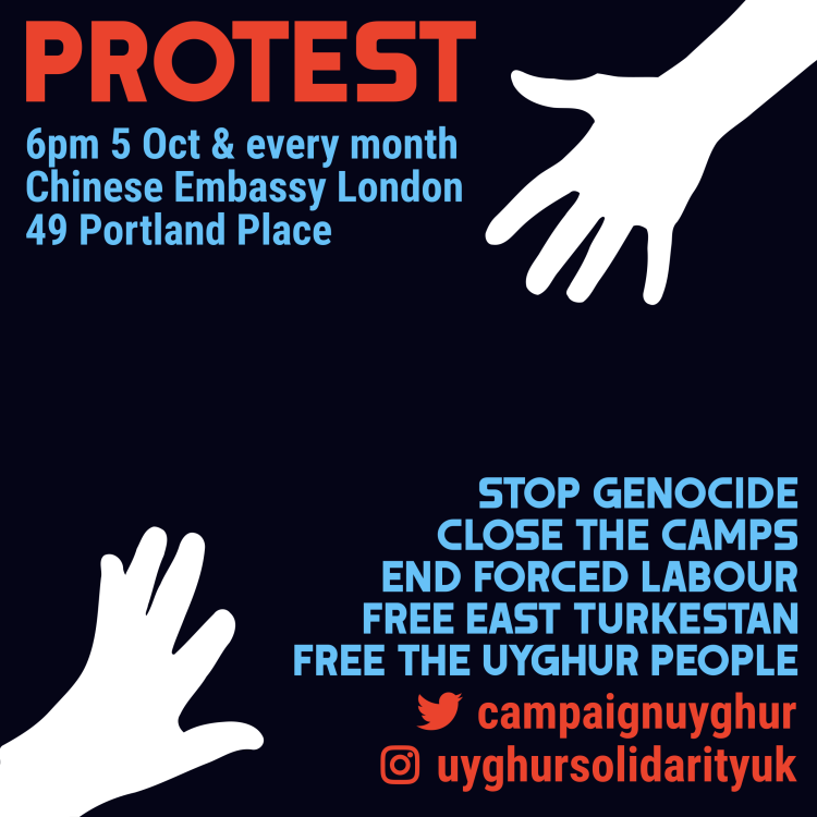 *silhouetted hands reaching out to each other* Text reads: PROTEST // 6pm 5 Sept & every month // Chinese Embassy London // 49 Portland Place // STOP GENOCIDE // CLOSE THE CAMPS // END FORCED LABOUR // FREE EAST TURKESTAN // FREE THE UYGHUR PEOPLE // twitter: campaignuyghur // insta: uyghursolidarityuk